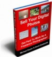 Sell Your Digital Photos Ebook - A Guide To Freelance Photography
